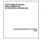 Youth Crime in Canada: Public Perception vs. Statistical Information (1998)